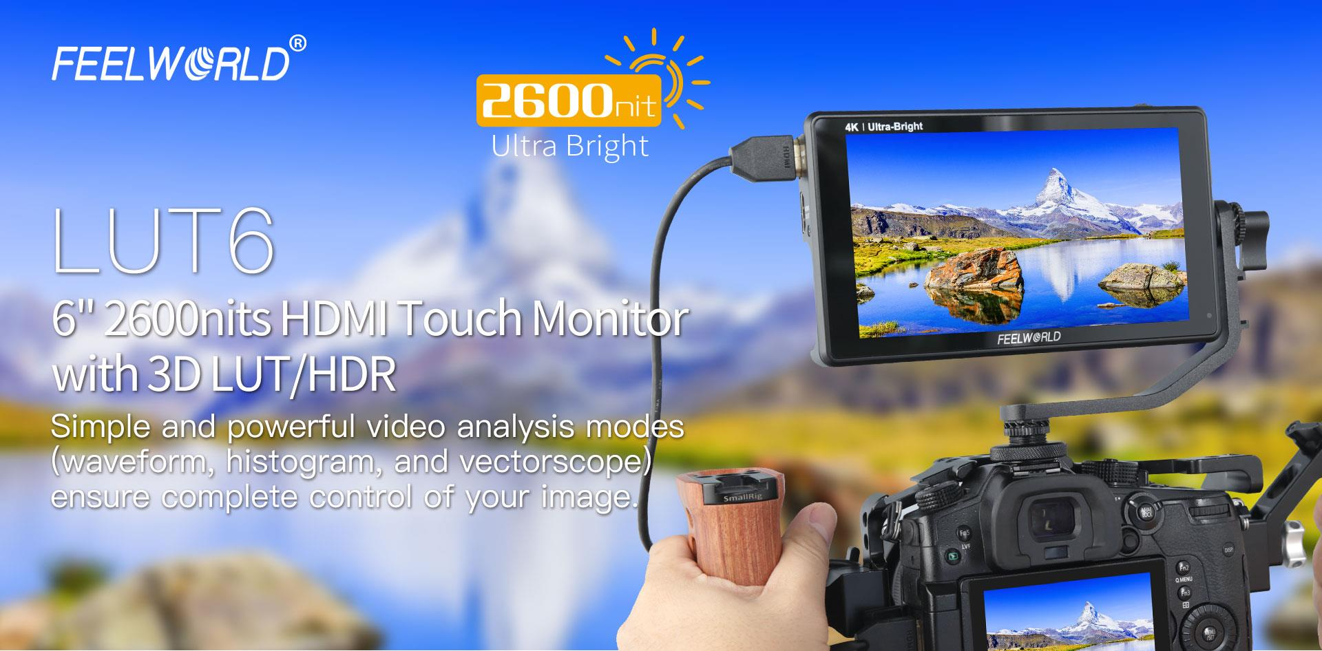 FeelWorld LUT6 6 Inch HDR/3D LUT 2600nits 4K HDMI Touch Screen On-Camera Monitor